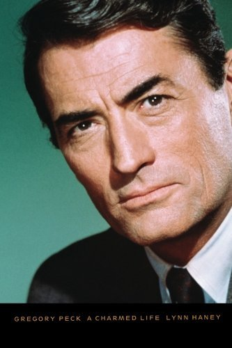 Lynn Haney Gregory Peck A Charmed Life