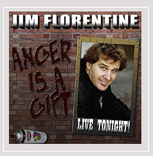 Jim Florentine Anger Is A Gift