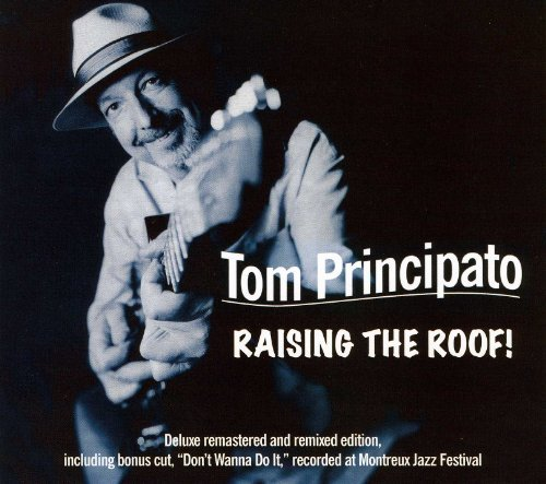 Tom Principato Raising The Roof Remastered Digipak