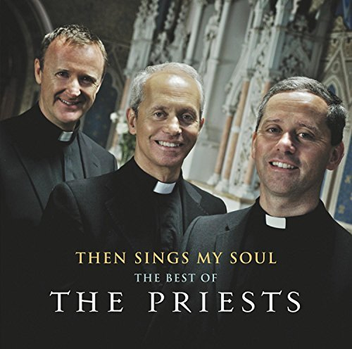 Priests Then Sing My Soul Best Of