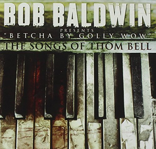 Bob Baldwin Betcha By Golly Wow The Songs