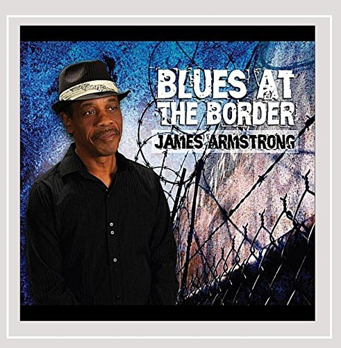 Armstrong James Blues At The Border