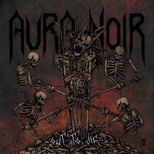 Aura Noir Out To Die