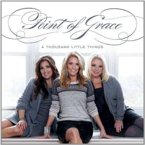 Point Of Grace Thousand Little Things