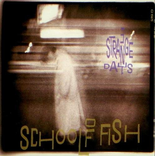 School Of Fish 3 Strange Days Where Have I Been Lets Pretend