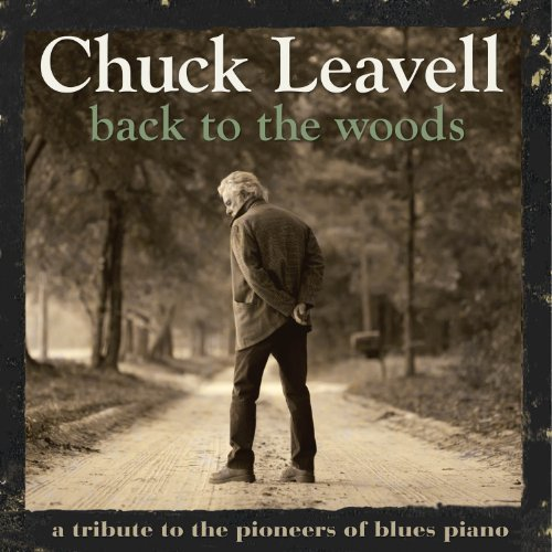 Chuck Leavell Back To The Woods A Tribute T