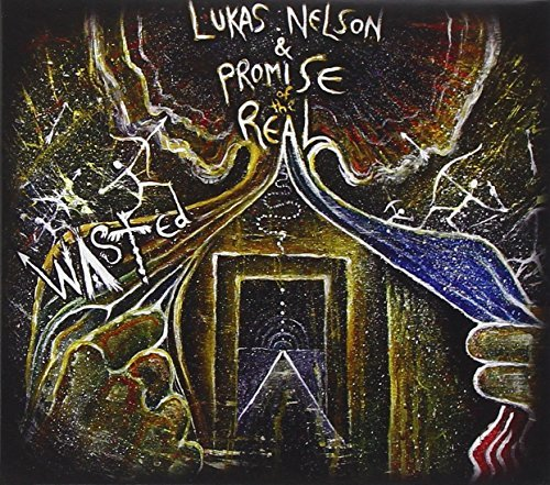 Nelson Lukas & Promise Of The Real Wasted