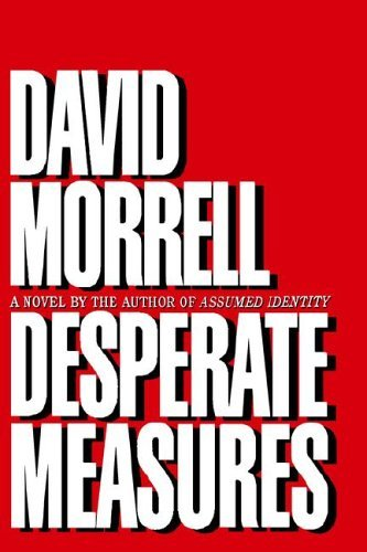 David Morrell Desperate Measures