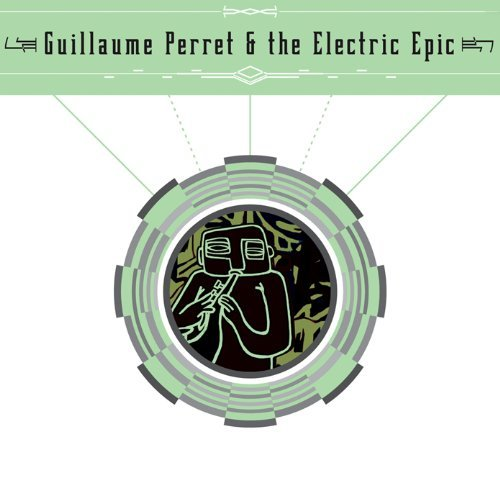 Guillaime & The Electri Perret Guillaume Perret & The Electri