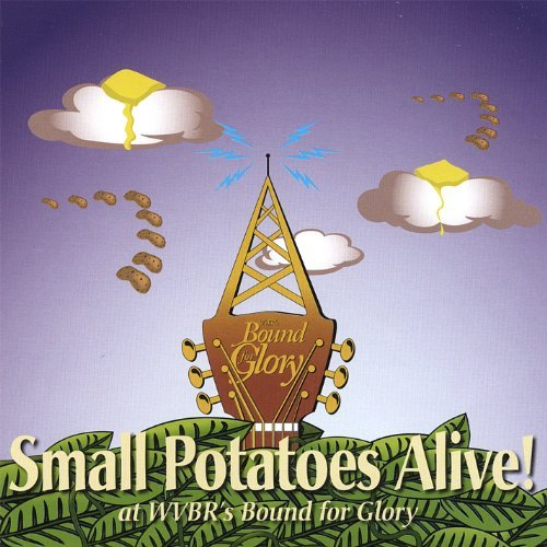 Small Potatoes Alive! (at Wvbr's Bound For Gl