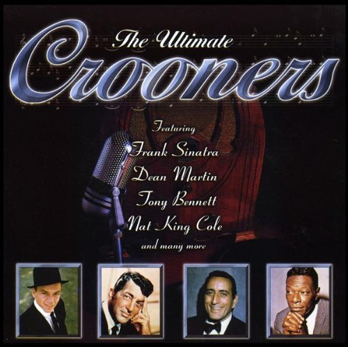 Crooners Ultimate Legends