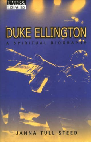 Janna Tull Steed Duke Ellington A Spiritual Biography