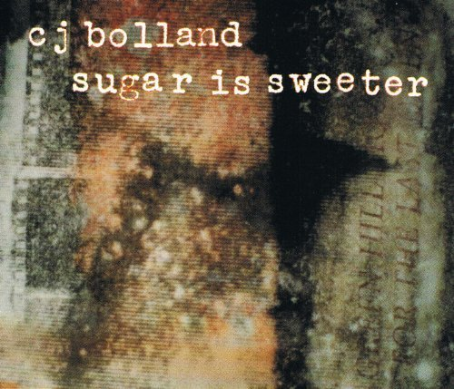 C.J. Bolland Sugar Is Sweeter