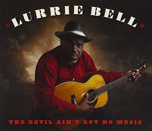 Bell Lurrie Devil Ain't Got No Music