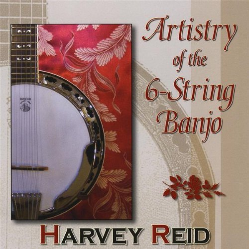 Reid Harvey Artistry Of The 6 String Banjo