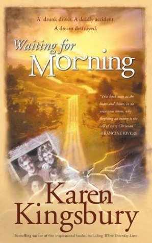 Karen Kingsbury Waiting For Morning Forever Faithful Book 1