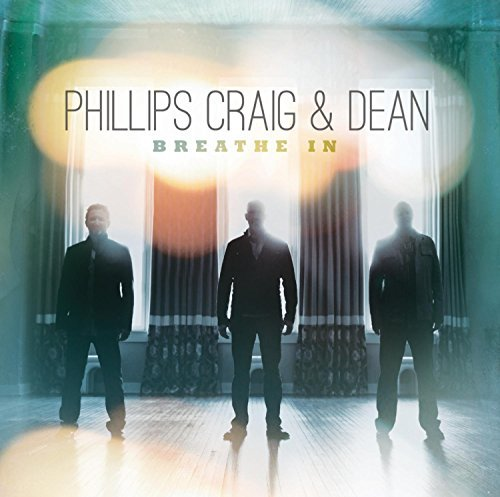 Phillips Craig Dean Breathe In