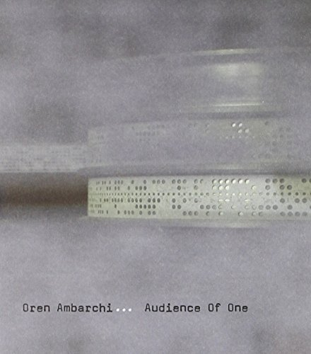 Oren Ambarchi Audience Of One