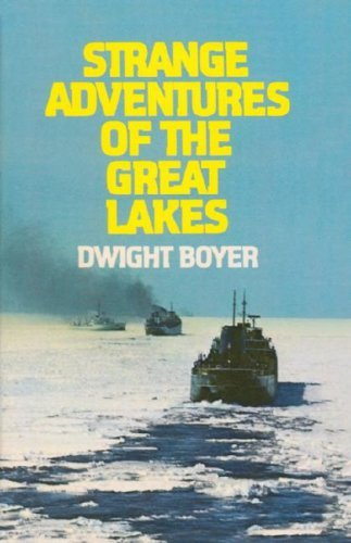 Dwight Boyer Strange Adventures Of The Great Lakes