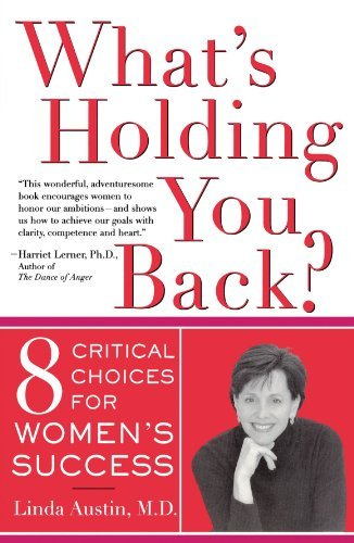 Linda Austin What's Holding You Back? Eight Critical Choices Fo