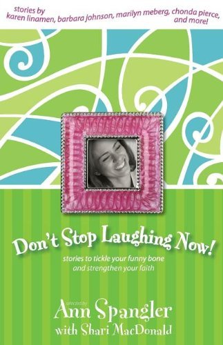 Ann Spangler Don't Stop Laughing Now Stories To Tickle Your Funny Bone And Strengthen