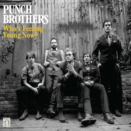 Punch Brothers Who's Feeling Young Now? 2 Lp