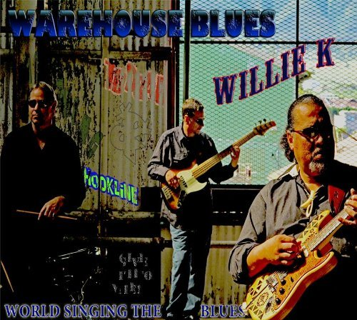 Willie K Warehouse Blues