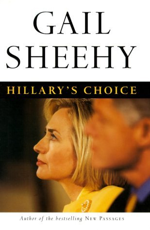 Gail Sheehy Hillary's Choice