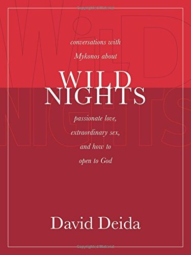 David Deida Wild Nights Conversations With Mykonos About Passionate Love