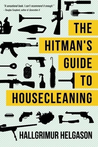 Hallgrimur Helgason The Hitman's Guide To Housecleaning