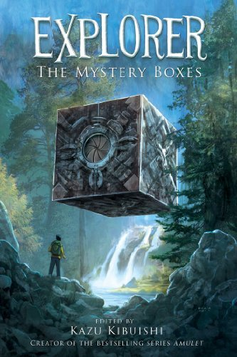 Kazu Kibuishi Explorer The Mystery Boxes
