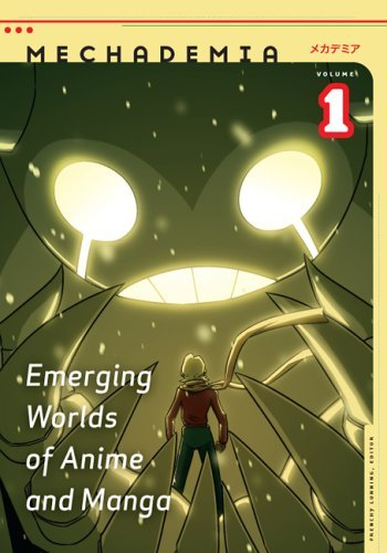Frenchy Lunning Mechademia Volume 1 Emerging Worlds Of Anime And Manga