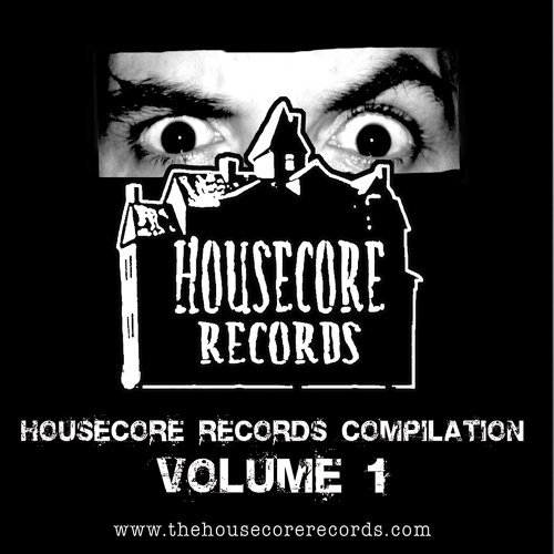 Housecore Records Compilation Vol. 1 Housecore Records Compi