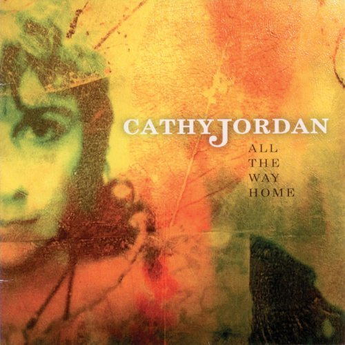 Cathy Jordan All The Way Home
