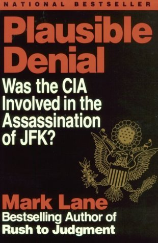 Mark Lane Plausible Denial Was The Cia Involved In The Assa