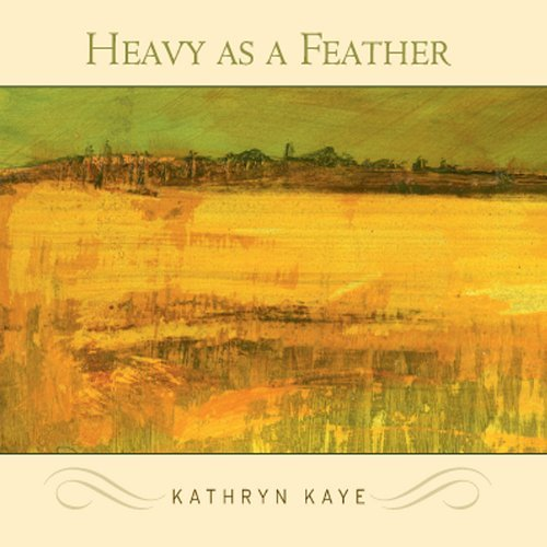 Kathryn Kaye Heavy As A Feather