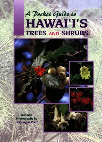 H. Douglas Pratt A Pocket Guide To Hawai'i's Trees And Shrubs