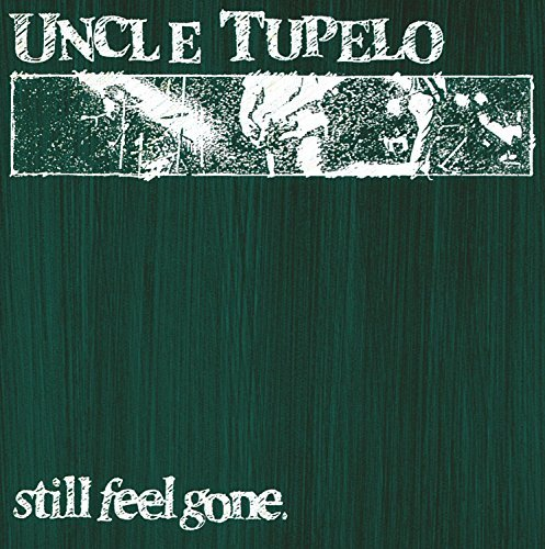 Uncle Tupelo Still Feel Gone
