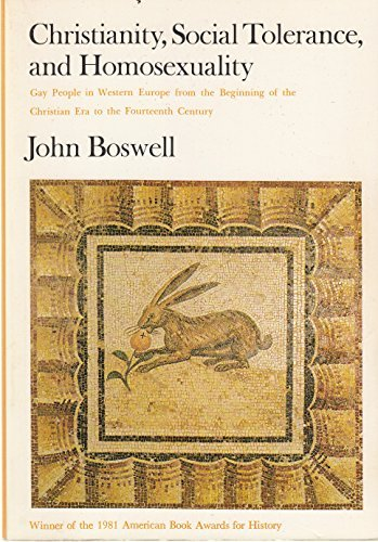 John Boswell Christianity Social Tolerance And Homosexuality Gay People In Western Europe From The Beginning O