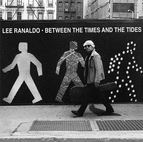 Lee Ranaldo Between The Times & The Tides