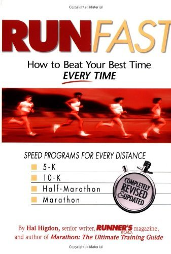 Hal Higdon Run Fast How To Beat Your Best Time Every Time Revised