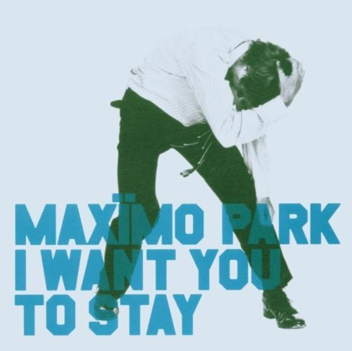 Maximo Park I Want You To Stay Import Gbr