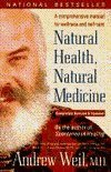 Andrew T. Weil Natural Health Natural Medicine A Comprehensive