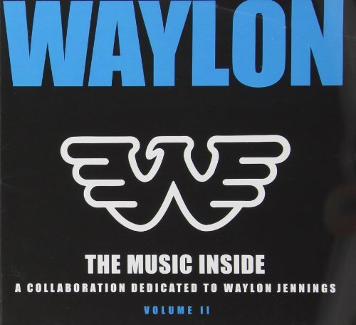 Waylon The Music Inside Vol. 2 Waylon The Music Insid