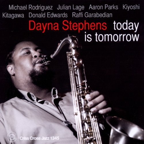 Dayna Stephens Today Is Tomorrow