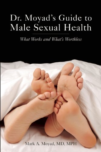 Mark A. Moyad Dr. Moyad's Guide To Male Sexual Health What Works And What's Worthless