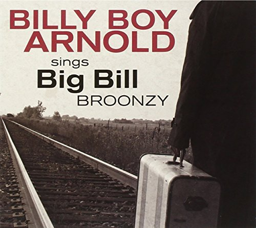 Billy Boy Arnold Billy Boy Arnold Sings Big Bil