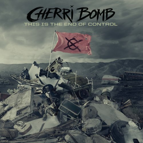 Cherri Bomb This Is The End Of Control