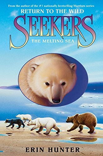 Erin Hunter Seekers Return To The Wild #2 The Melting Sea