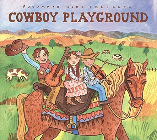 Putumayo Kids Presents Cowboy Playground Putumayo Kids Presents